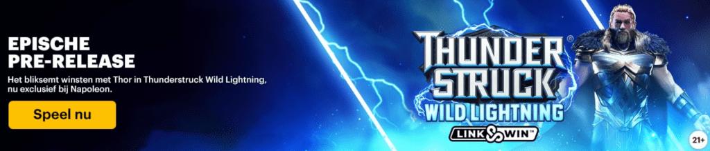Thunder Struck Wild lightning videoslot gokkast online Speelhal Casino 777 Napoleon Unibet zomer 2021 Spellen van de week